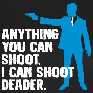 I can shoot deader - gun - Frauen T-Shirt