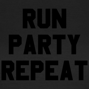 Run Party Repeat - Vrouwen T-shirt