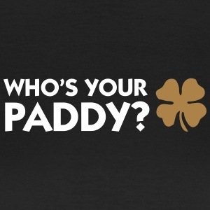 Who's Your Paddy? - Women's T-Shirt