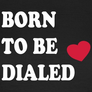 Born_to_be_dialed_v1 - Dame-T-shirt