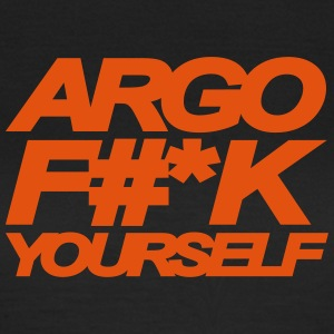 ARGO FUCK YOURSELF - Women's T-Shirt
