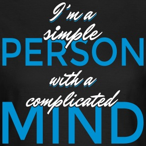 I'm a simple person with a complicated mind - Frauen T-Shirt