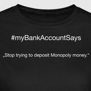 #myBankAccountSays // # 1 - Women's T-Shirt
