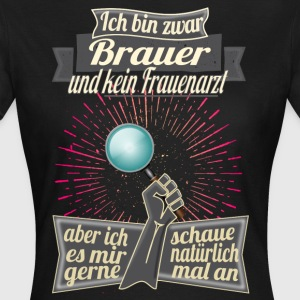 Brauer = woman's connoisseur - Women's T-Shirt
