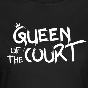 Queen of the court - T-skjorte for kvinner