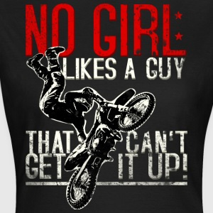No woman likes guys who do not get any. - Women's T-Shirt