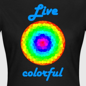 Life Colorful - Women's T-Shirt