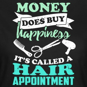 Hairdresser makes happy ... funny sayings - Women's T-Shirt