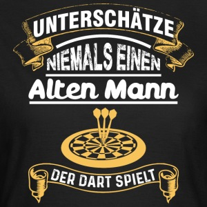 Dart Alter Mann - Frauen T-Shirt