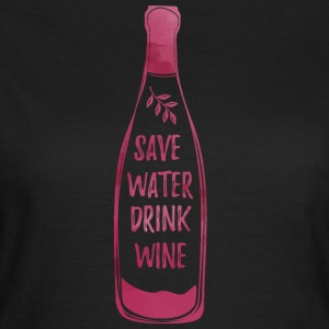 drink water saving wine - Women's T-Shirt