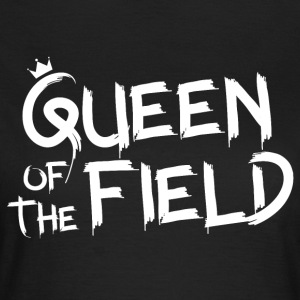 Queen of the field - Frauen T-Shirt