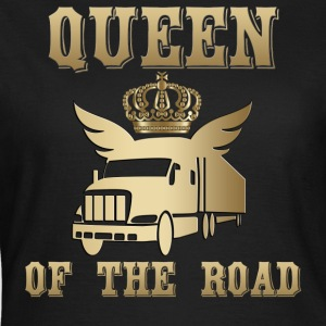 Queen of the Road Queen of the Road! - Dame-T-shirt