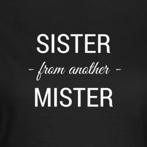sister from another mister white 2 - Frauen T-Shirt
