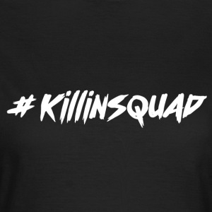 #killinsquad Collection - Vrouwen T-shirt