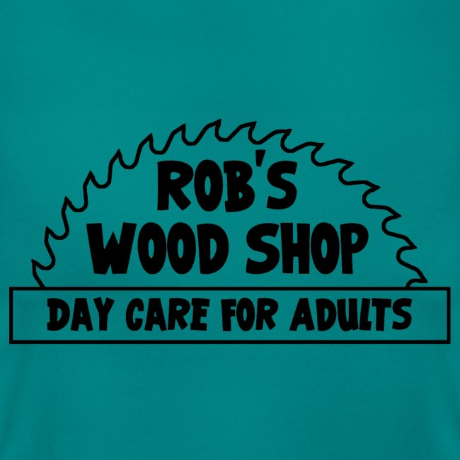 Rob's Woodshop Day Care For Adults