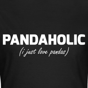 PANDAHOLIC - i just love pandas - Women's T-Shirt