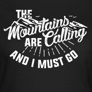 The mountains call - Women's T-Shirt