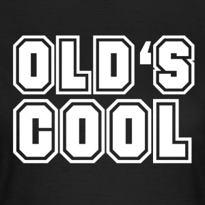 old is cool - Women's T-Shirt