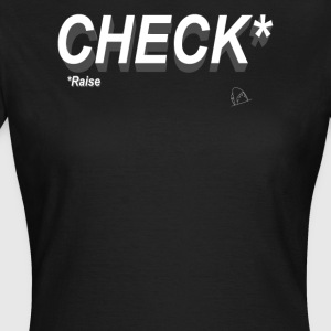 Poker Check Raise - Women's T-Shirt