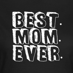 BEST MOM EVER - Mothersday - T-skjorte for kvinner