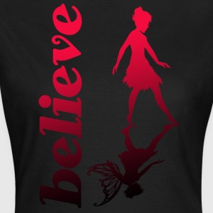 Believe in fairys - Women's T-Shirt