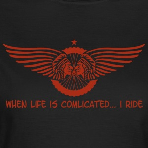 When Life is complicated - Women's T-Shirt