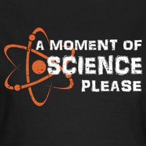 Et øjeblik Science - Dame-T-shirt