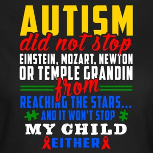 Autism does not stop - Women's T-Shirt