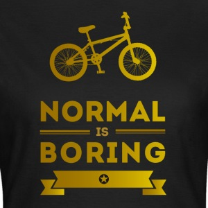 bike bmx bike cool eccentric omg Style Fun Fahrra - Women's T-Shirt