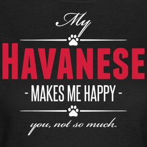 My Havanese makes me happy - Frauen T-Shirt