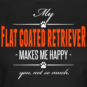 My Flat Coated Retriever makes me happy - Women's T-Shirt