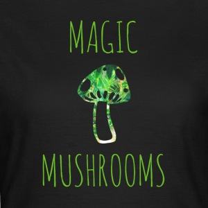 Magic mushrooms magic mushrooms - T-skjorte for kvinner