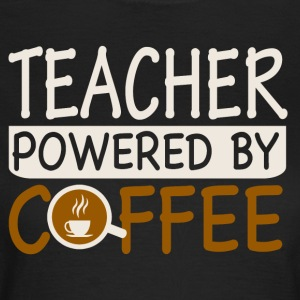 TEACHER powerd by COFFEE - Women's T-Shirt