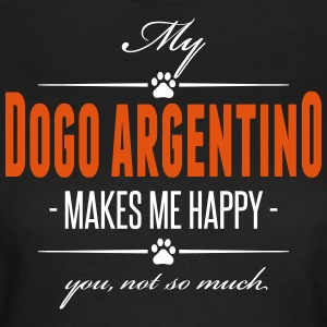 My Dogo Argentino makes me happy - Frauen T-Shirt