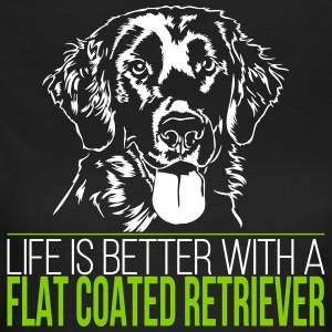 Life is better with a FLAT COATED RETRIEVER - Women's T-Shirt