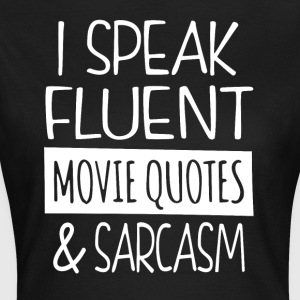 Movie quotes en sarcasme - Vrouwen T-shirt