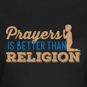 Prayers over Religion - Women's T-Shirt