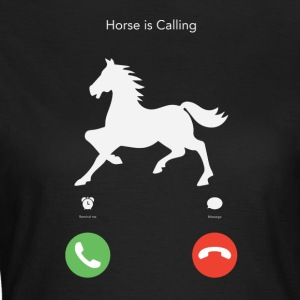 My horse calls - Women's T-Shirt