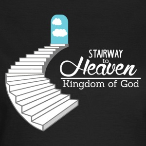Stairway to Heavem - Believe - Frauen T-Shirt