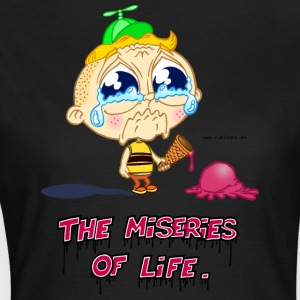 The Miseries of Life - Frauen T-Shirt