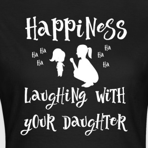 Laugh with your daughter - Women's T-Shirt