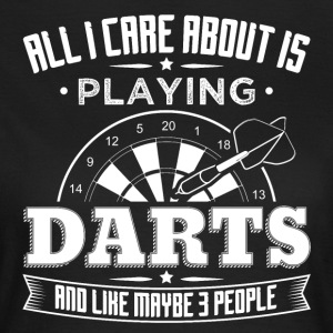 DART ALL I CAREABOUT IS DARTS - Women's T-Shirt