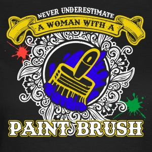 No woman with brushes funny sayings - Women's T-Shirt