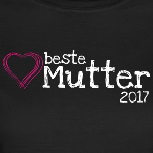 Beste Mutter 2017 - Frauen T-Shirt