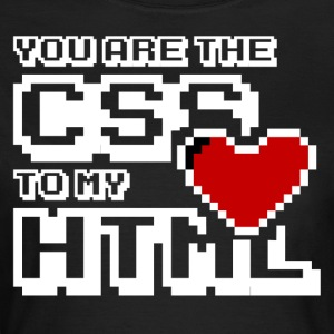 You are the css to my html - Koszulka damska