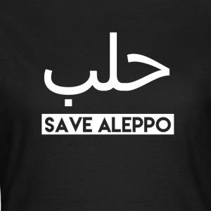 Save Aleppo! - Frauen T-Shirt