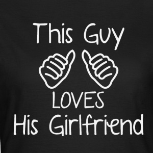 This type loves his girlfriend - Women's T-Shirt