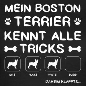 Boston Terrier Tricks - Frauen T-Shirt