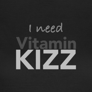 I need Vitamin Kizz - on DanceShirts - Women's T-Shirt