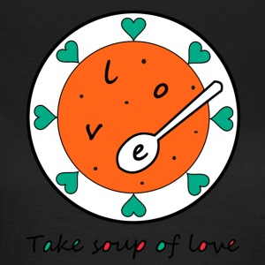Love Soup - Frauen T-Shirt